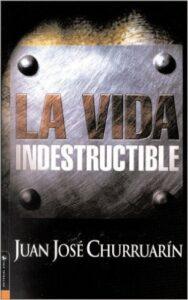 la vida indestructible